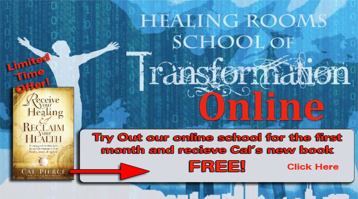 Healing Rooms School of Transformation ONLINE. Try out our online school for the first month and receive Cal's new book FREE!