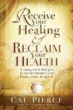 Receive Your Healing and Reclaim Your Health