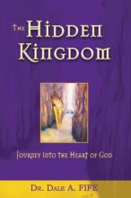 The Hidden Kingdom (zz) by Dr. Dale A. Fife