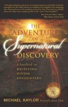 Adventures In Supernatural Discovery     by Michael Kaylor