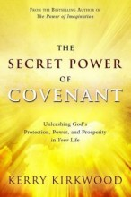 Secret Power Of Covenant (Will be Released Jan 2014) by Kerry Kirkwood