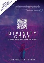 Divinity Code to Understanding Your Dreams and Visions   (A3) by Adam F. Thompson, Adrian Beale