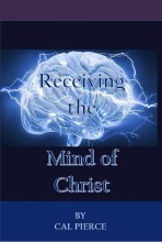 Receiving The Mind of Christ - Booklet by Cal Pierce