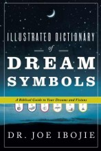 Illustrated Dictionary Of Dream Symbols    (H3) by Joe Ibojie
