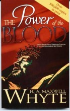 The Power of the Blood by H. A. Whyte