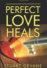 Perfect Love Heals by Stuart Devane