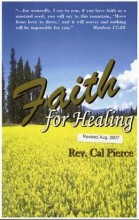 Faith for Healing - Booklet by Cal Pierce